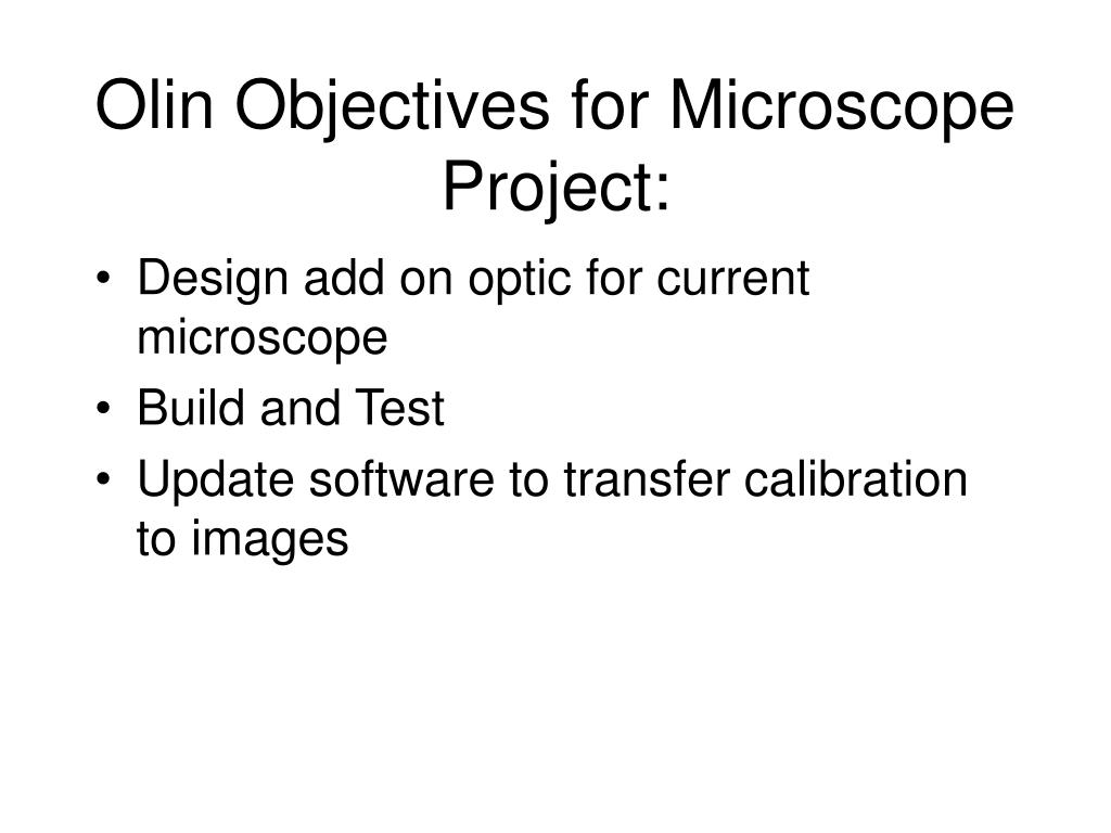 Olin Objectives for Microscope Project: