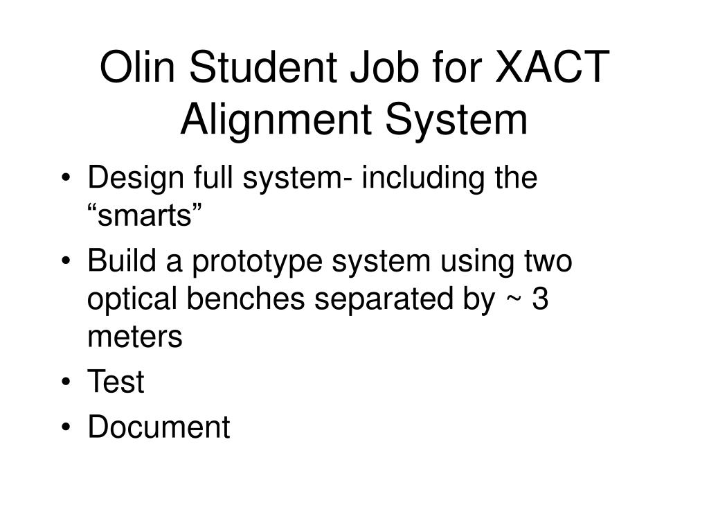 Olin Student Job for XACT Alignment System