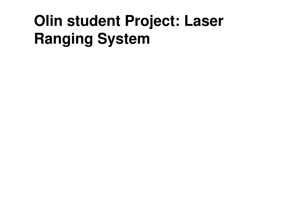 Olin student Project: Laser Ranging System
