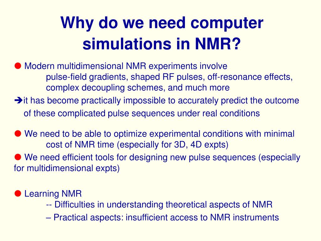 Why do we need computer simulations in NMR?