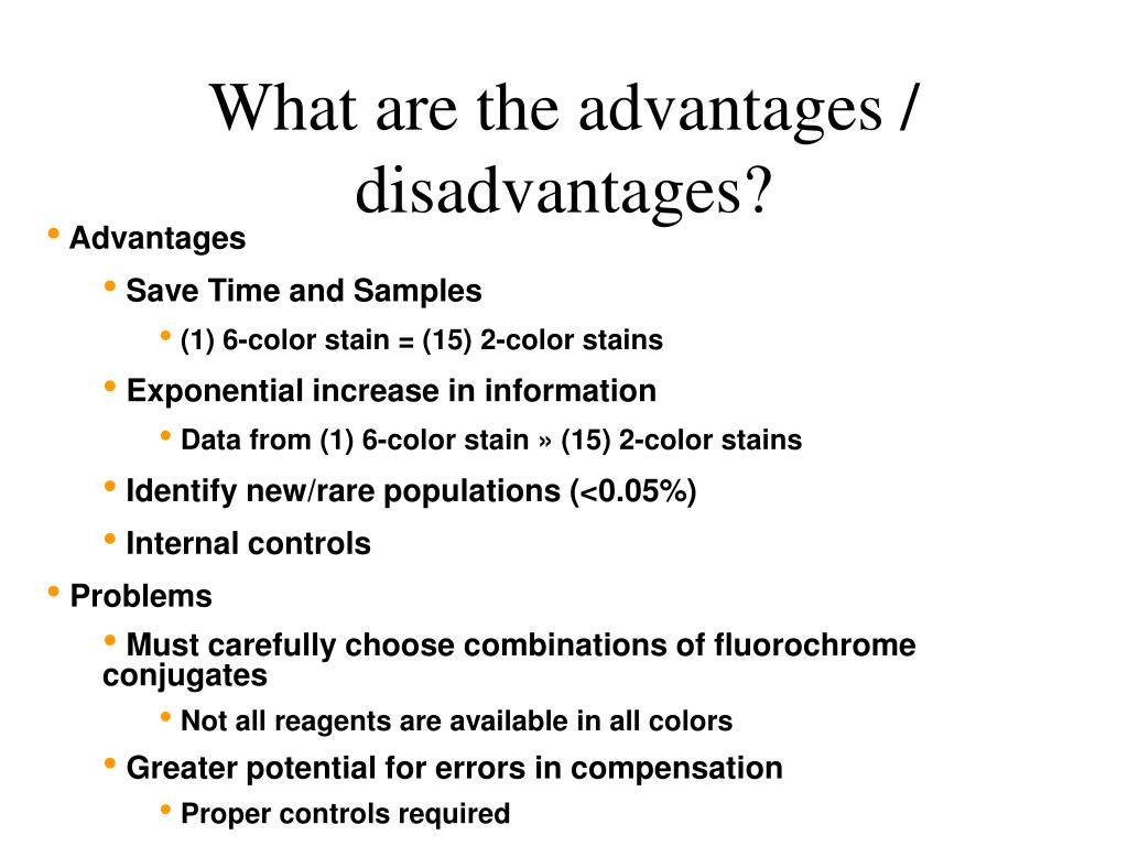 What are the advantages / disadvantages?