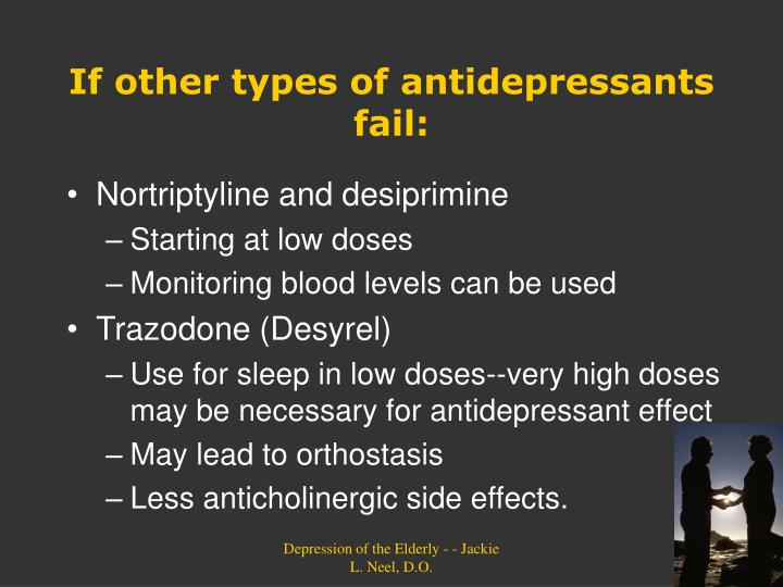 If other types of antidepressants fail: