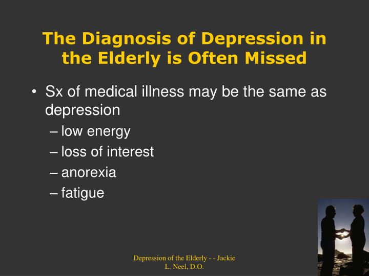 The Diagnosis of Depression in the Elderly is Often Missed