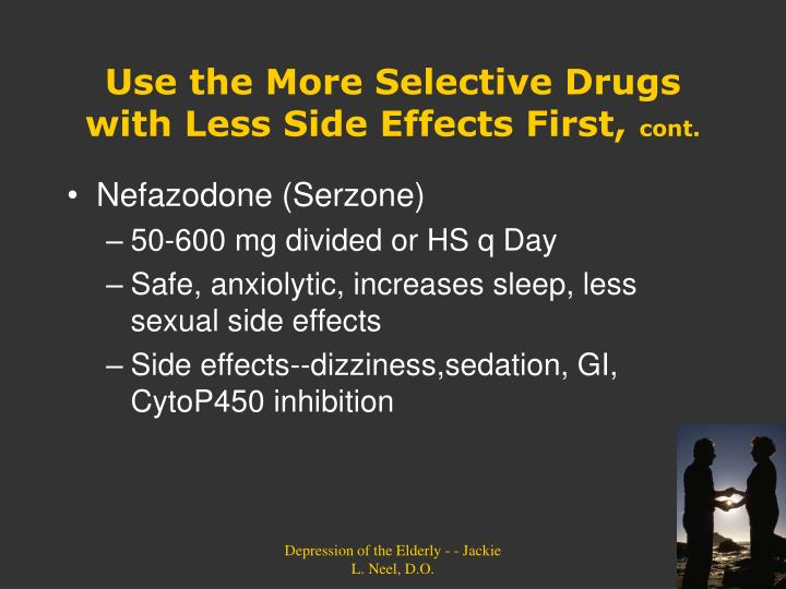 Use the More Selective Drugs with Less Side Effects First,