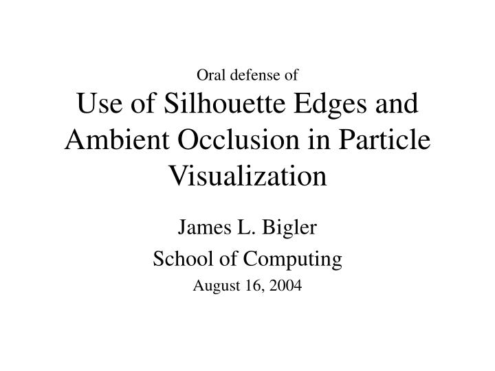 use of silhouette edges and ambient occlusion in particle visualization n.