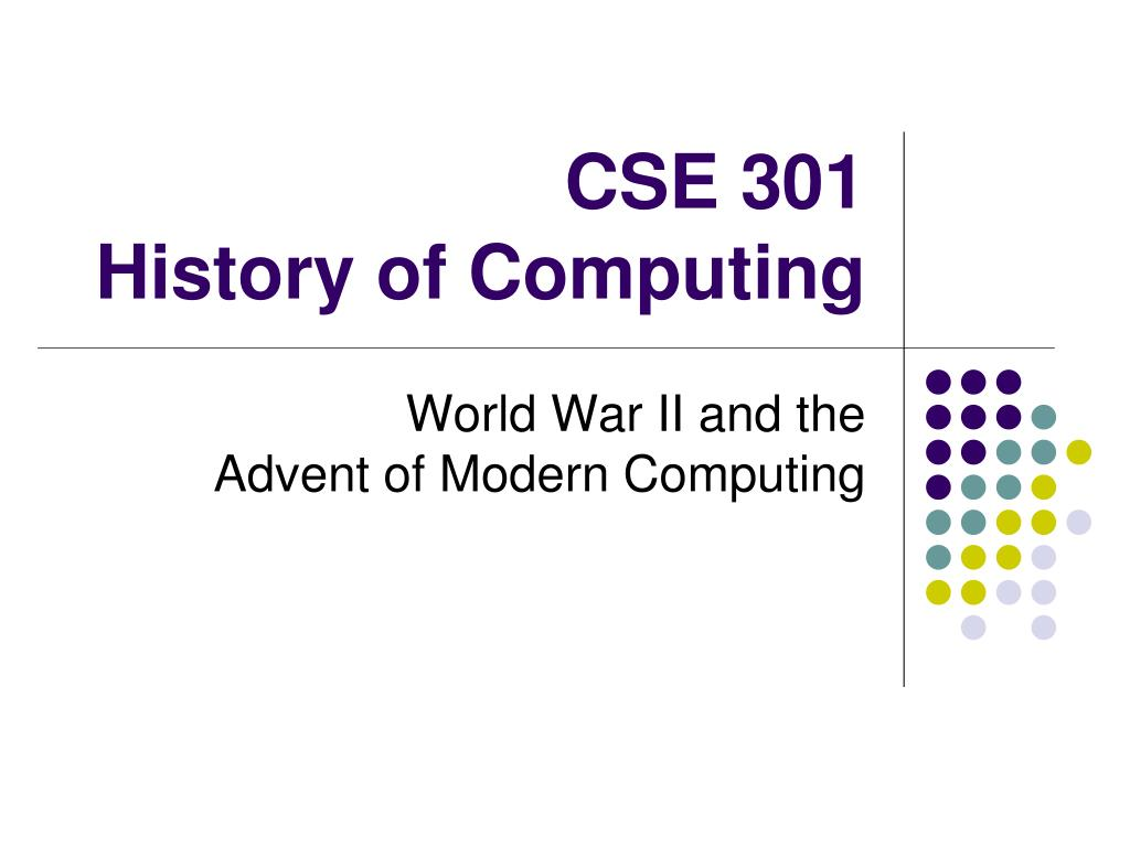 cse 301 history of computing l.