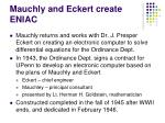 mauchly and eckert create eniac