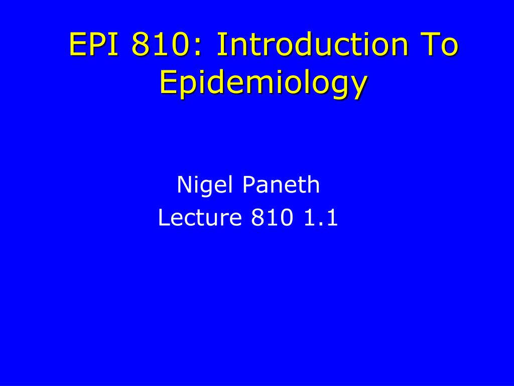 epi 810 introduction to epidemiology l.
