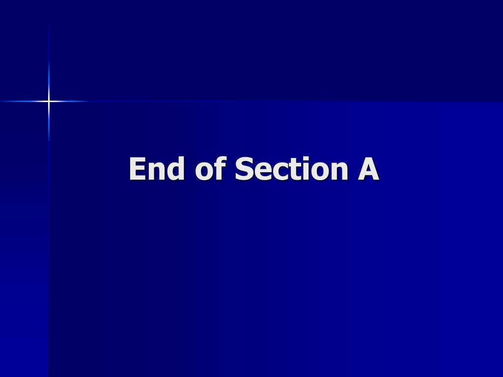 End of Section A