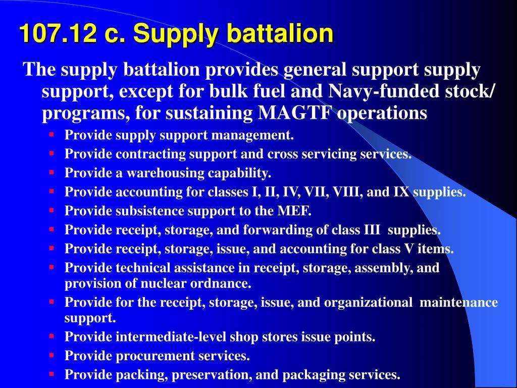 107.12 c. Supply battalion