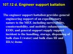 107 12 d engineer support battalion