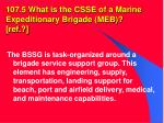 107 5 what is the csse of a marine expeditionary brigade meb ref