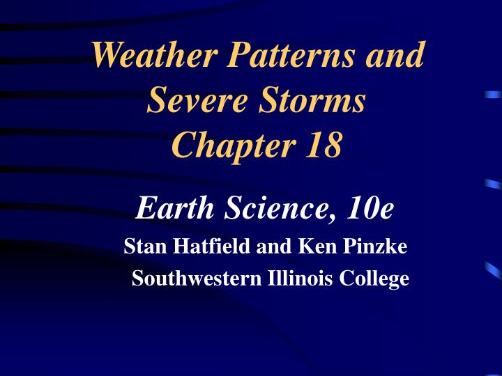 Weather patterns and severe storms chapter 18