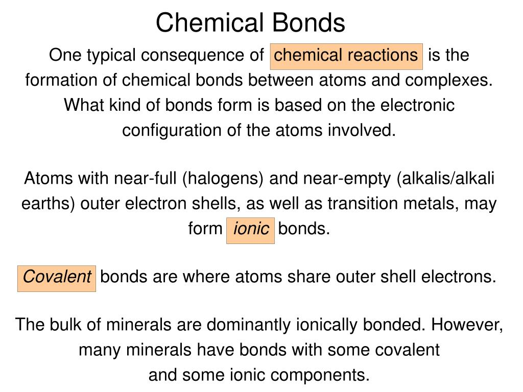 One typical consequence of  chemical reactions  is the formation of chemical bonds between atoms and complexes.