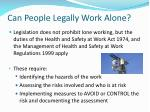 can people legally work alone