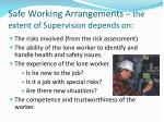 safe working arrangements the extent of supervision depends on