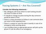 tracing systems 1 are you covered