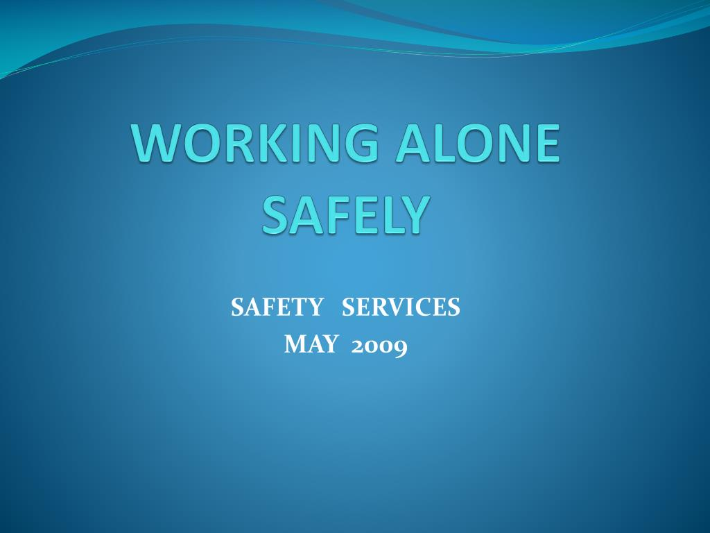 working alone safely l.