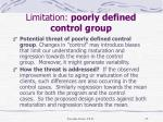 limitation poorly defined control group