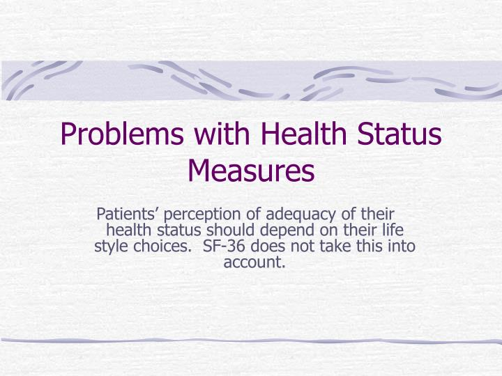 Problems with Health Status Measures