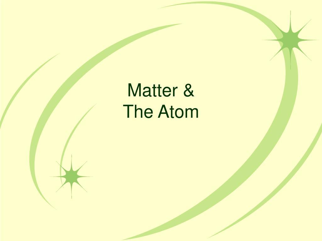 matter the atom l.