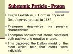subatomic particle proton