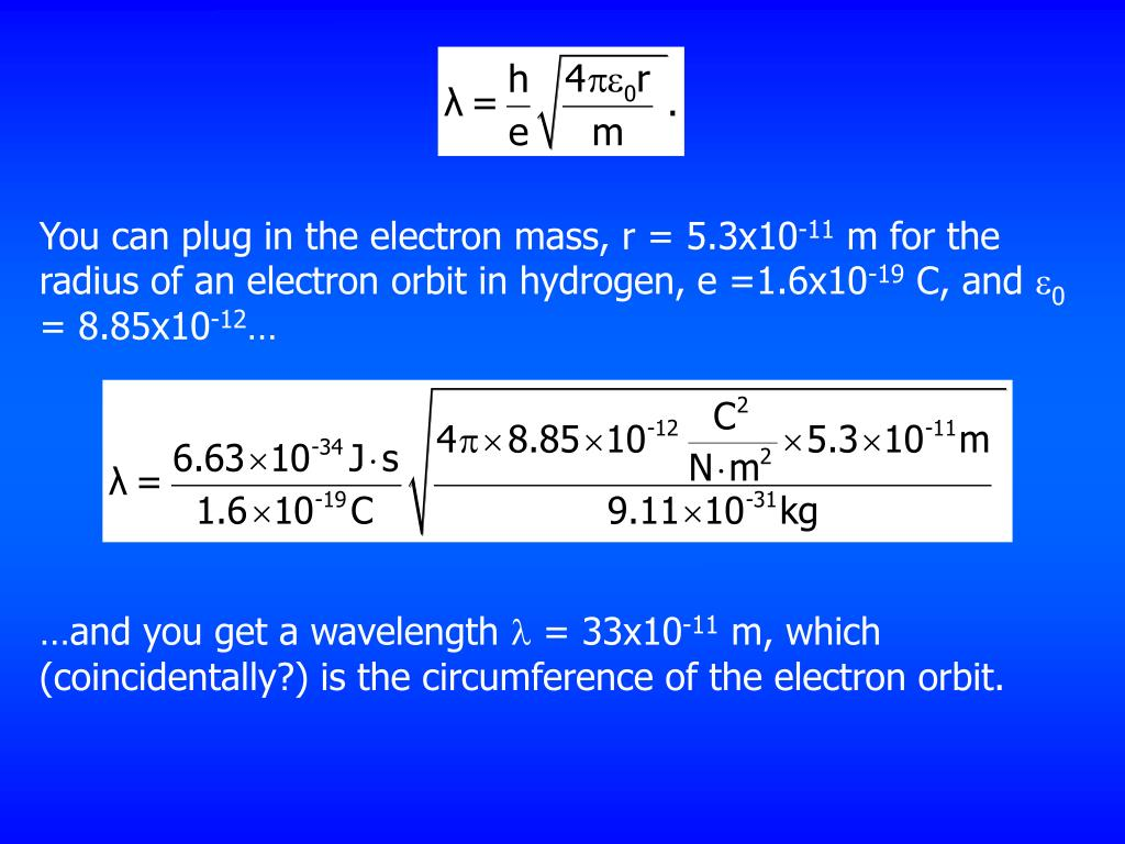 You can plug in the electron mass, r = 5.3x10