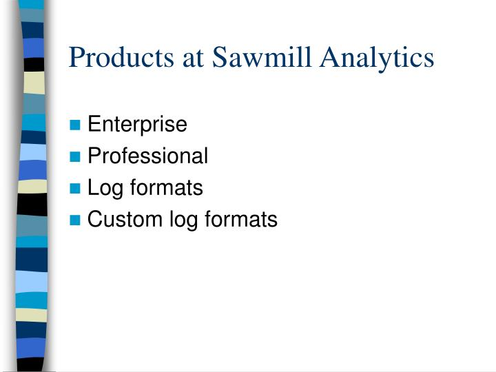 Products at sawmill analytics