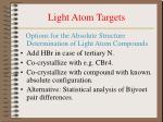 light atom targets