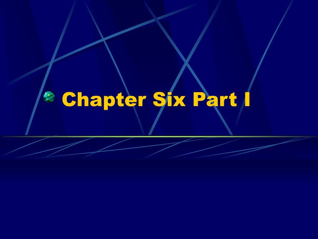 chapter six part i l.