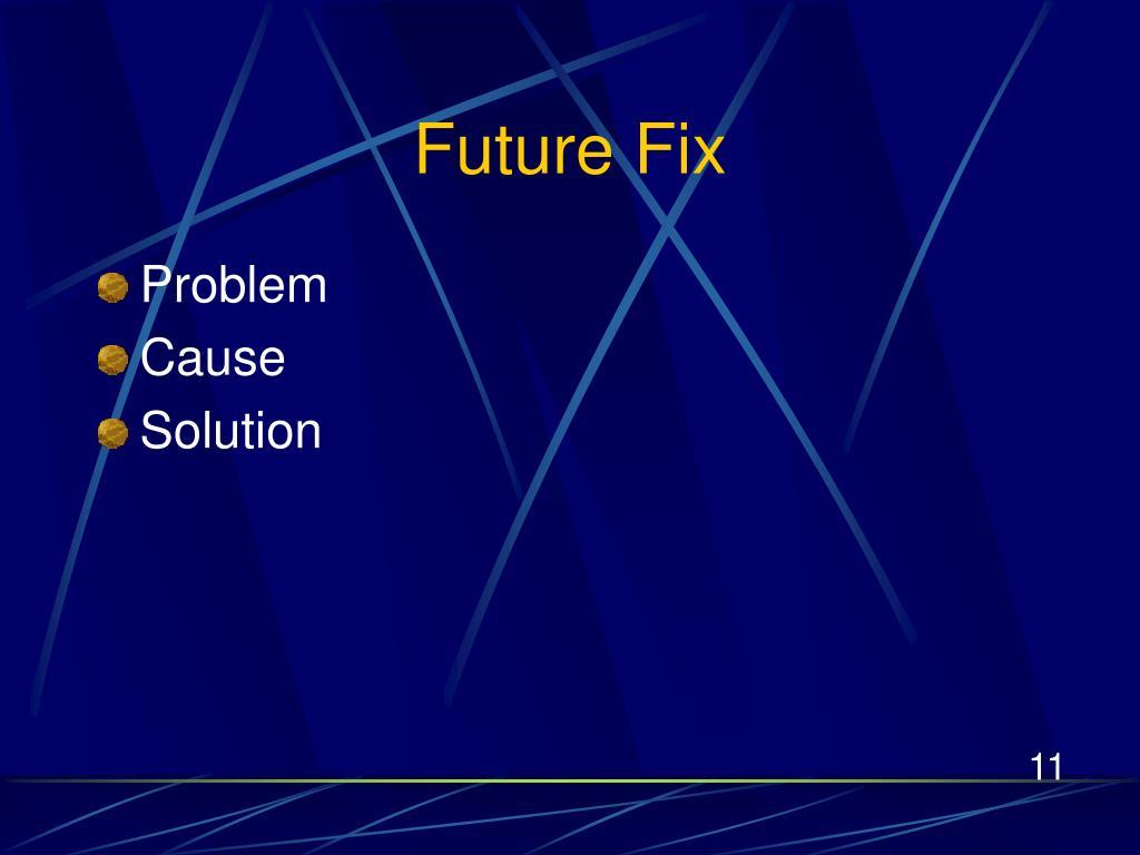 Future Fix