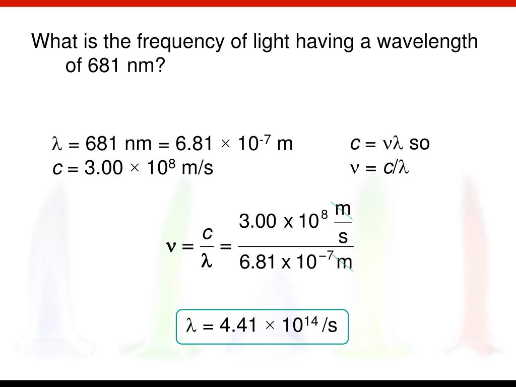 What is the frequency of light having a wavelength of 681 nm?