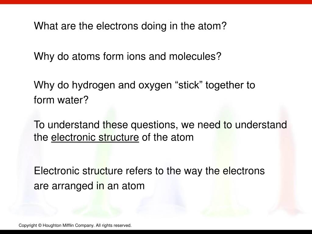 What are the electrons doing in the atom?