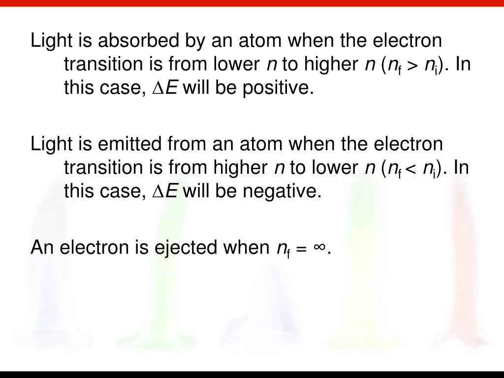 Light is absorbed by an atom when the electron transition is from lower