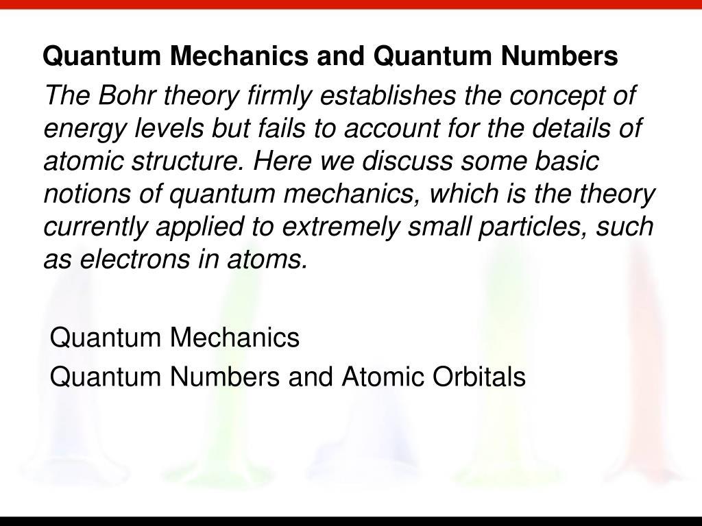 Quantum Mechanics and Quantum Numbers
