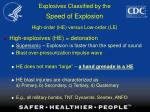 explosives classified by the speed of explosion high order he versus low order le