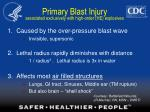 primary blast injury associated exclusively with high order he explosives