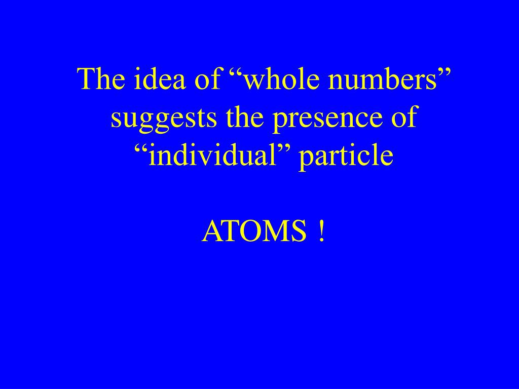 "The idea of ""whole numbers"" suggests the presence of ""individual"" particle"