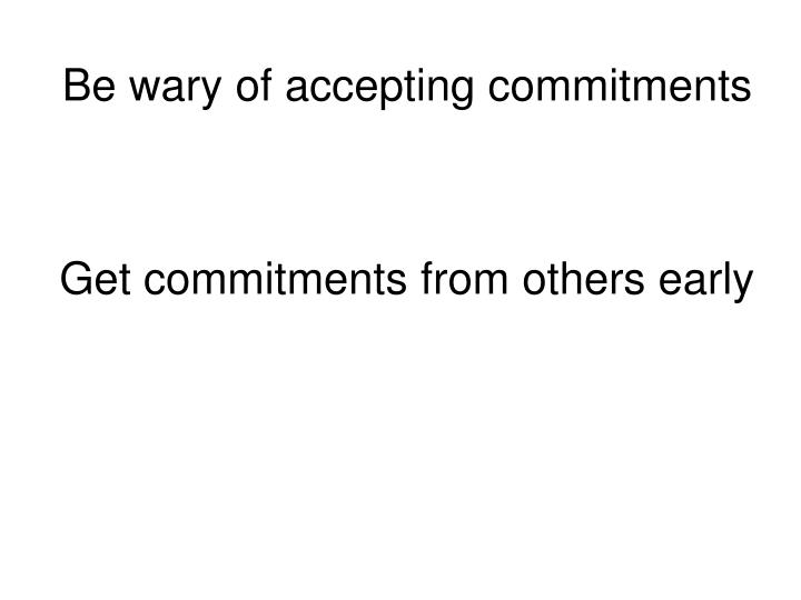 Be wary of accepting commitments