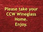 please take your ccw wineglass home enjoy