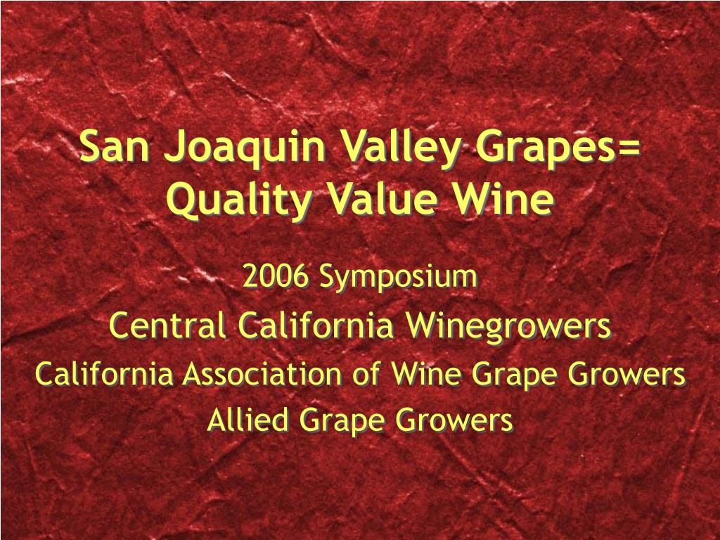 san joaquin valley grapes quality value wine l.
