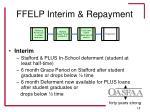 ffelp interim repayment