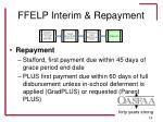 ffelp interim repayment19