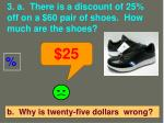 3 a there is a discount of 25 off on a 60 pair of shoes how much are the shoes