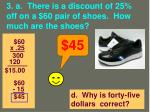 3 a there is a discount of 25 off on a 60 pair of shoes how much are the shoes2