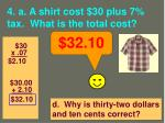 4 a a shirt cost 30 plus 7 tax what is the total cost2