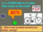 5 a a 300 bike is on sale how much is the cost