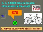 5 a a 300 bike is on sale how much is the cost1