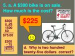 5 a a 300 bike is on sale how much is the cost2