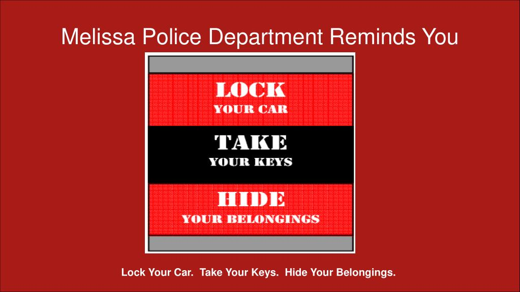 Melissa Police Department Reminds You